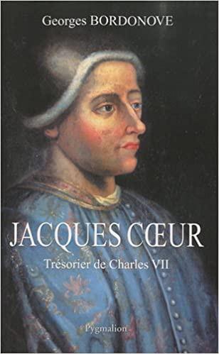 Jacques Coeur, Trésorier de Charles VII