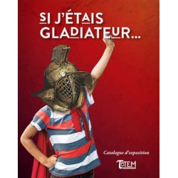 Catalogue exposition Gladiateurs offert