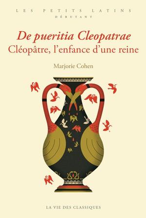 Les Petits Latins Cléopâtre, l'enfance d'une reine